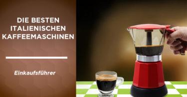 besten italienischen kaffeemaschinen