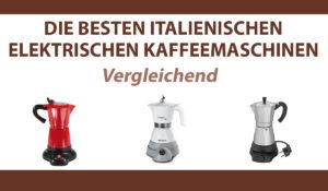 vergleichend-italienischen elektrischen kaffeemaschinen