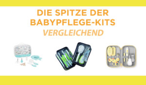 vergleichend babypflege kits