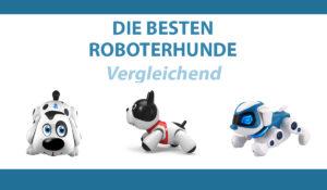 vergleichend besten roboterhunde